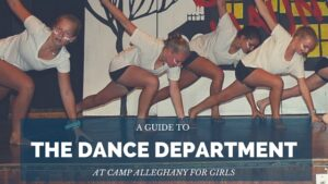 Department Series: All about Dance at Camp Alleghany