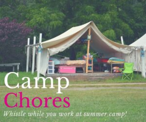 Camp chores and camper responsibility