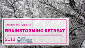2018 Winter Counselor Brainstorming Retreat