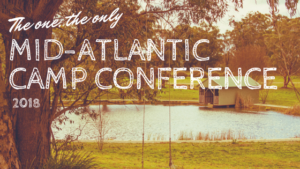 Mid-Atlantic Camp Conference 2018
